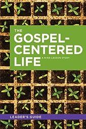 The Gospel Centered Life H Thune Robert