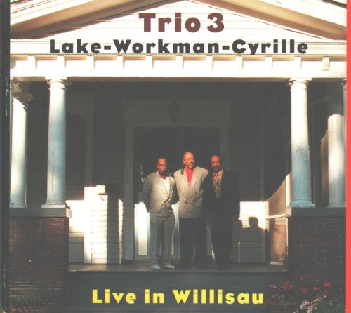 Live in Willisau by Oliver Lake,&#32;Reggie Workman and Andrew Cyrille