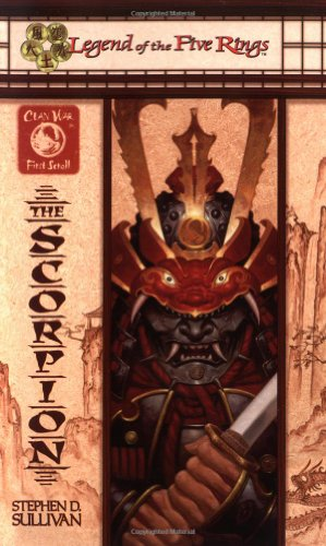 The Scorpion (Legend of the Five Rings:  Clan War, First Scroll), by Stephen D. Sullivan