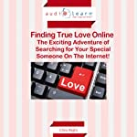 Finding True Love Online: The Exciting Adventure of Searching for Your Special Someone on the Internet! | Chris Right