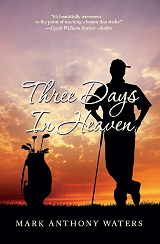 Book: Three Days In Heaven by Mark Anthony Waters