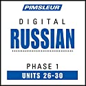 Russian Phase 1, Unit 26-30: Learn to Speak and Understand Russian with Pimsleur Language Programs Speech by  Pimsleur Narrated by  Pimsleur