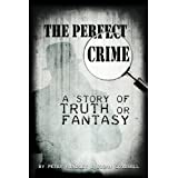 The Perfect Crime: A Story of Truth or Fantasyby Susan Goodsell