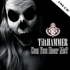 Tilthammer - Can You Hear Me