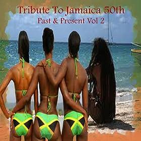 Tribute To Jamaica 50th Past & Present Vol 2