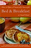 img - for How to Open a Financially Successful Bed & Breakfast or Small Hotel: With Companion CD-ROM book / textbook / text book