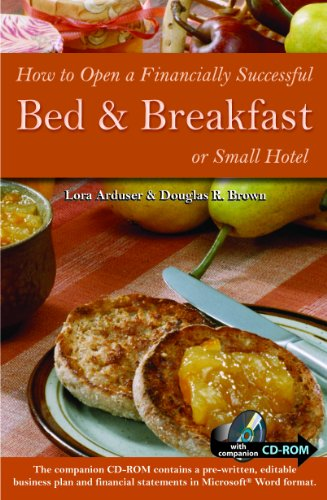 How to Open a Financially Successful Bed & Breakfast or Small Hotel: With Companion CD-ROM