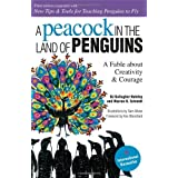 "Peacock in the Land of Penguins: A Fable About Creativity and Couragevon ""B. J. Gallagher Hateley"""