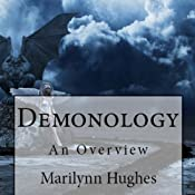 Demonology: An Overview | [Marilynn Hughes]