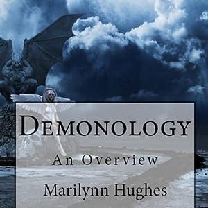 Demonology: An Overview | [Marilynn Hughes]