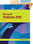 Microsoft� Publisher 2010: Illustrated