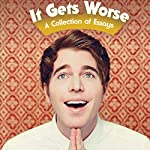 It Gets Worse: A Collection of Essays | Shane Dawson