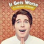 It Gets Worse: A Collection of Essays | Shane Dawson