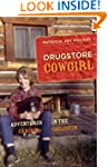 Drugstore Cowgirl: Adventures in the...