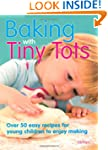 Baking with Tiny Tots: Over 50 Easy R...