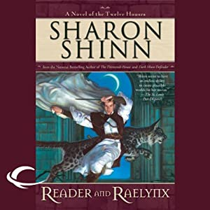 Reader and Raelynx: The Twelve Houses, Book 4 | [Sharon Shinn]