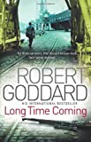 Robert Goddard Long Time Coming