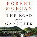The Road from Gap Creek (       UNABRIDGED) by Robert Morgan Narrated by Emma Galvin