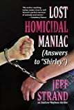 "Lost Homicidal Maniac (Answers to ""Shirley"") (An Andrew Mayhem Thriller Book 4)"