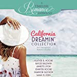 California Dreamin' Collection: Six Contemporary Romance Novellas: A Timeless Romance Anthology, Book 11 | Heather B. Moore,Kaylee Baldwin,Annette Lyon,Jennifer Moore,Shannon Guymon,Sarah M. Eden