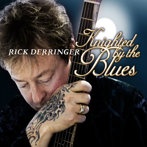 Rick Derringer - Knighted by the Blues - Zortam Music