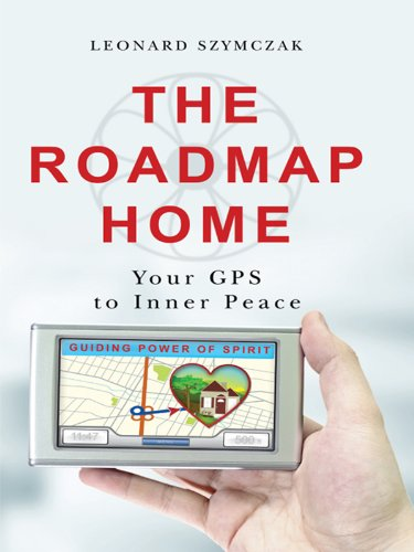 The Roadmap Home: Your GPS to Inner Peace by Leonard Szymczak ebook deal
