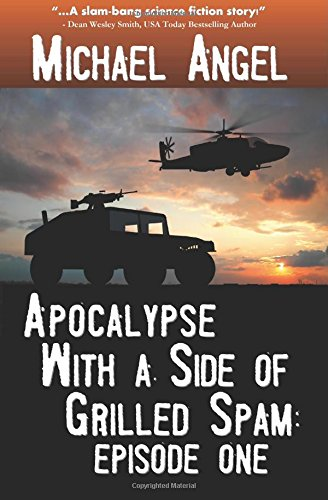 Apocalypse With a Side of Grilled Spam - Episode One: Volume 1 (The Strangelets Series)
