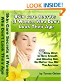 Skin Care Secrets of Women Who Don't Look Their Age - 13 Easy Ways to Have Smooth and Glowing Skin No Matter How Old You Are Now