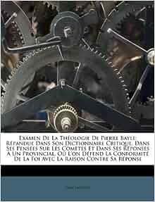 Examen De La Théologie De Pierre Bayle: Répandue Dans Son