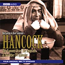 Hancock: The Economy Drive, The Emigrant and Two Other TV Episodes Radio/TV Program by Ray Galton, Alan Simpson Narrated by Tony Hancock