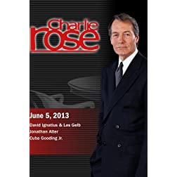 Charlie Rose - David Ignatius & Les Gelb; Jonathan Alter; Cuba Gooding Jr.(June 5, 2013)