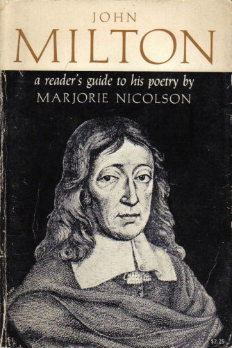 John Milton: A Reader's Guide to His Poetry By Marjorie Nicolson, Marjorie Nicolson