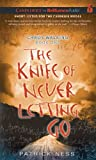Patrick Ness The Knife of Never Letting Go (Chaos Walking Trilogy)