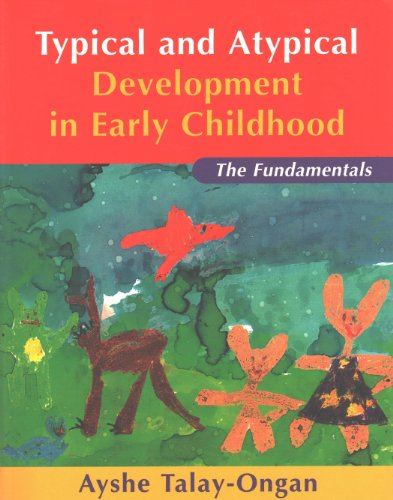 Typical and Atypical Development in Early Childhood: The Fundamentals