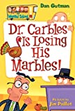 img - for Dr. Carbles is Losing His Marbles! (My Weird School, No. 19) book / textbook / text book