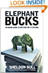 Elephant Bucks: An Insider's Guide to...