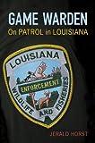 Game Warden: On Patrol in Louisiana