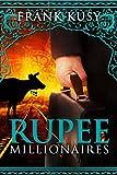Rupee Millionaires (Frank's Travel Memoir Series, Book 3)