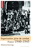 img - for Organisation juive de combat : France 1940-1945 book / textbook / text book