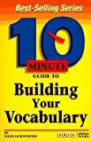 Arco 10 Minute Guide to Building Your Vocabulary (10 Minute Guides) (0028611586) by Lichtenstein, Ellen