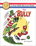 The Bully (Fun with the law)