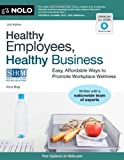 img - for Healthy Employees, Healthy Business: Easy, Affordable Ways to Promote Workplace Wellness 2nd (second) Edition by Bray J.D., Ilona published by Nolo (2012) Paperback book / textbook / text book