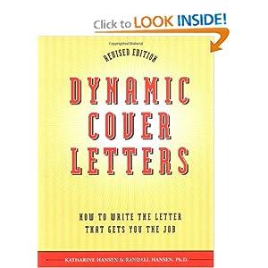 Dynamic Cover Letters Revised Katharine Hansen and Randall Hansen Ph.D.