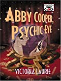 Abby Cooper, Psychic Eye: A Psychic Eye Mystery (0786274689) by Victoria Laurie