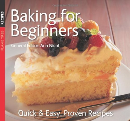 Baking for Beginners (Quick and Easy, Proven Recipes Series)