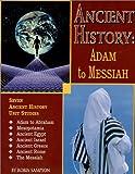 Ancient History : Adam to Messiah