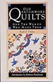 Old Patchwork Quilts: And the Women Who Made Them (0939009684) by Ruth Finley