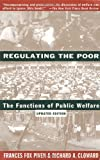 Regulating the Poor: The Functions of Public Welfare (0679745165) by Frances Fox Piven