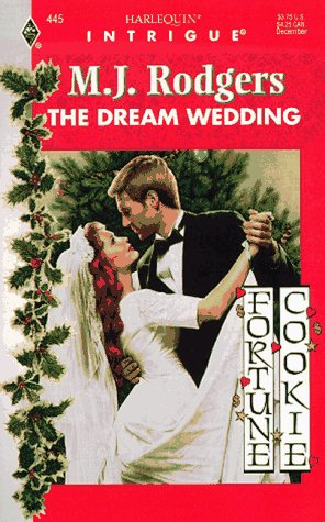 The Dream Wedding (Fortune Cookie, Book 3) (Harlequin Intrigue Series #445), M. J. Rodgers