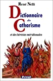 echange, troc René Nelli - Dictionnaire du catharisme et des hérésies méridionales